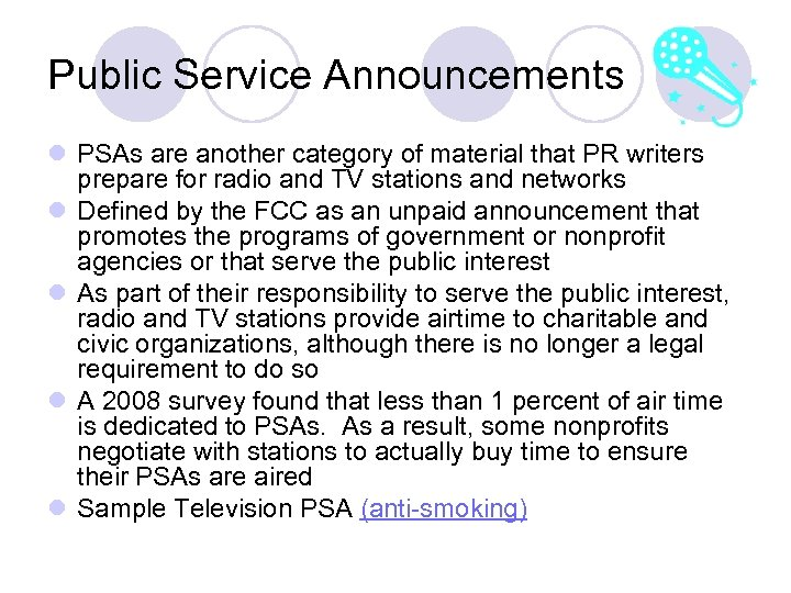Public Service Announcements l PSAs are another category of material that PR writers prepare