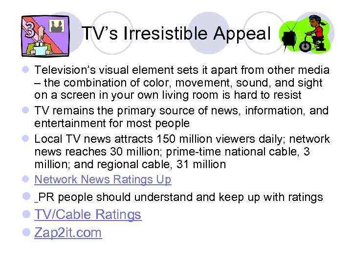 TV's Irresistible Appeal l Television's visual element sets it apart from other media –