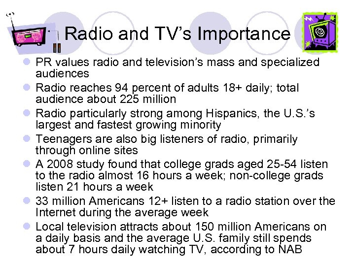 Radio and TV's Importance l PR values radio and television's mass and specialized audiences