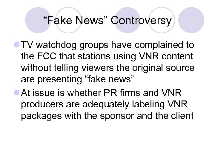 """Fake News"" Controversy l TV watchdog groups have complained to the FCC that stations"