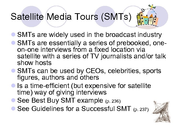 Satellite Media Tours (SMTs) l SMTs are widely used in the broadcast industry l