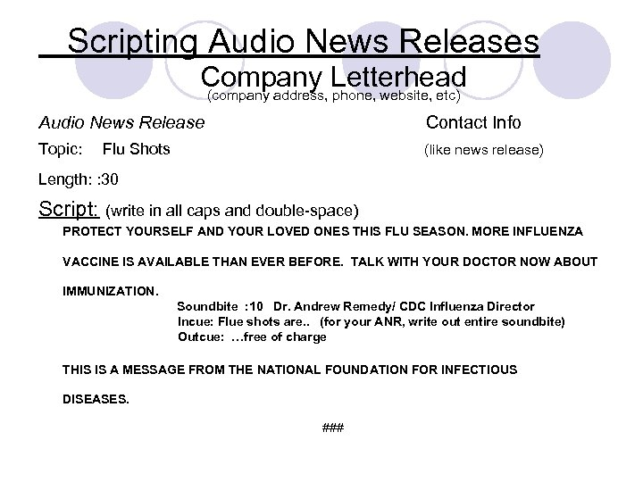 Scripting Audio News Releases Company Letterhead (company address, phone, website, etc) Audio News Release