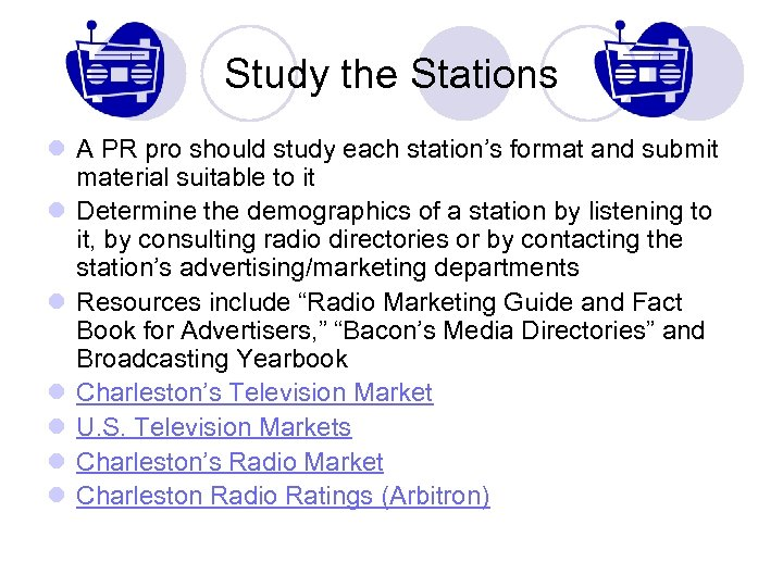 Study the Stations l A PR pro should study each station's format and submit