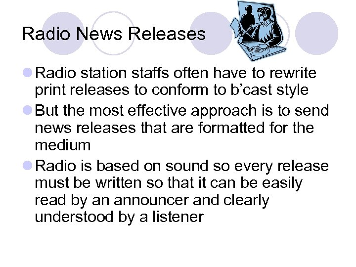 Radio News Releases l Radio station staffs often have to rewrite print releases to
