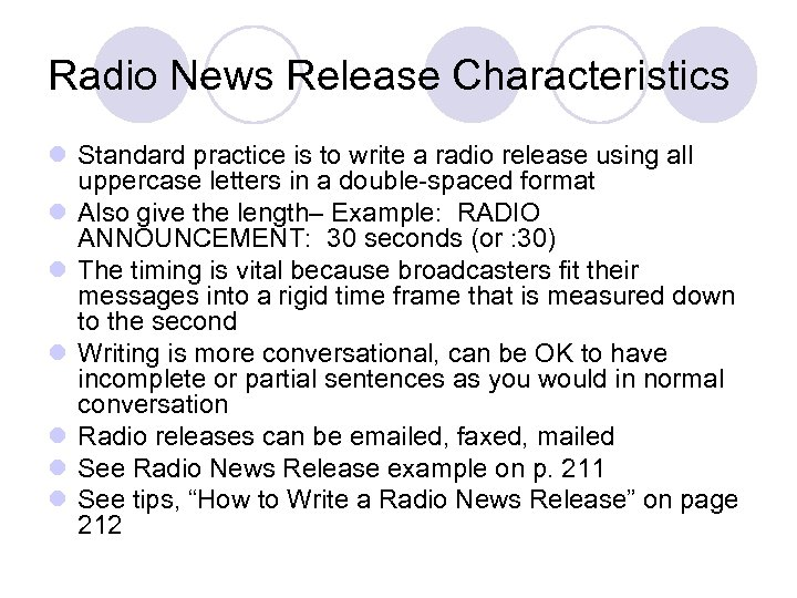 Radio News Release Characteristics l Standard practice is to write a radio release using