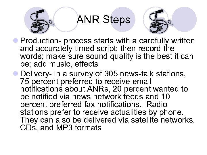 ANR Steps l Production- process starts with a carefully written and accurately timed script;