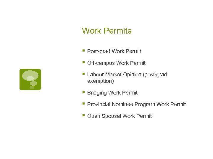 Work Permits § Post-grad Work Permit § Off-campus Work Permit § Labour Market Opinion
