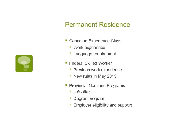Permanent Residence § Canadian Experience Class § Work experience § Language requirement § Federal
