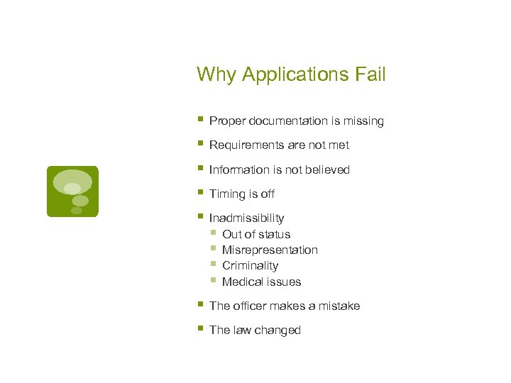 Why Applications Fail § Proper documentation is missing § Requirements are not met §