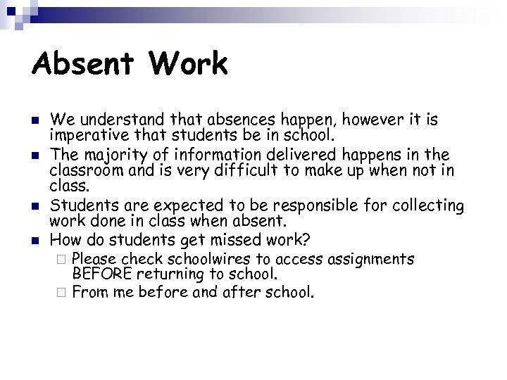 Absent Work n n We understand that absences happen, however it is imperative that