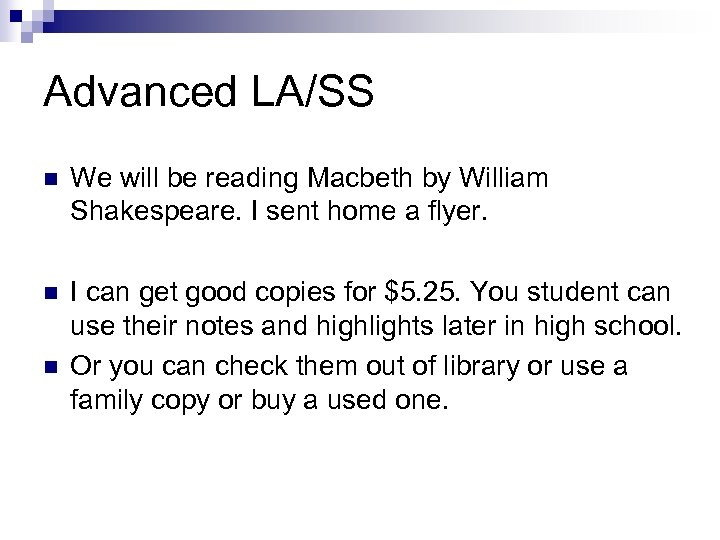 Advanced LA/SS n We will be reading Macbeth by William Shakespeare. I sent home