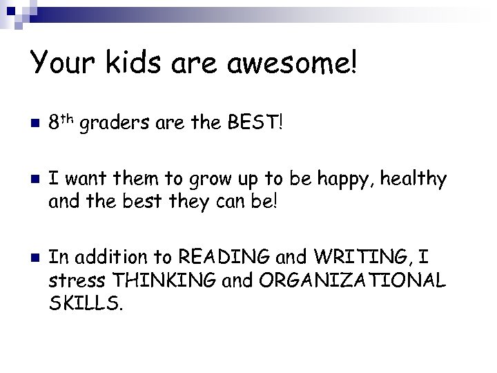 Your kids are awesome! n n n 8 th graders are the BEST! I