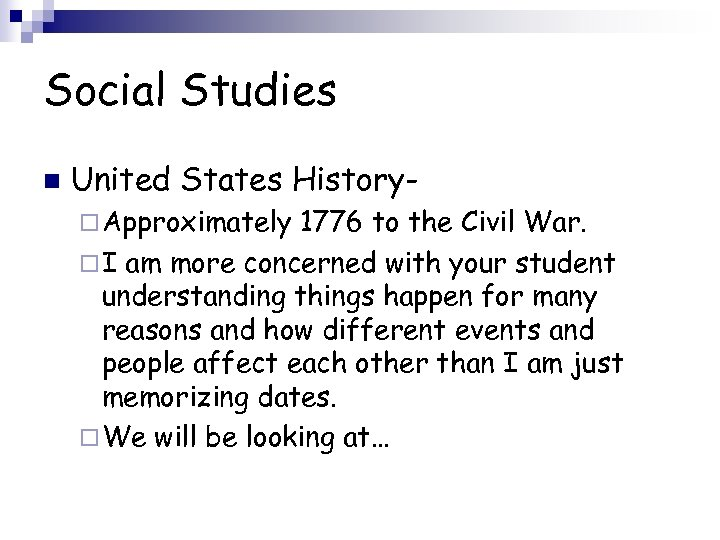 Social Studies n United States History¨ Approximately 1776 to the Civil War. ¨ I