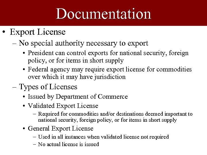 Documentation • Export License – No special authority necessary to export • President can