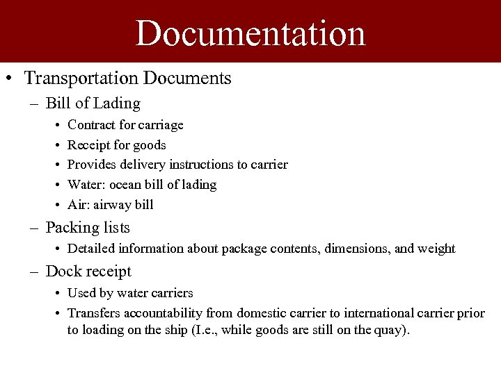 Documentation • Transportation Documents – Bill of Lading • • • Contract for carriage