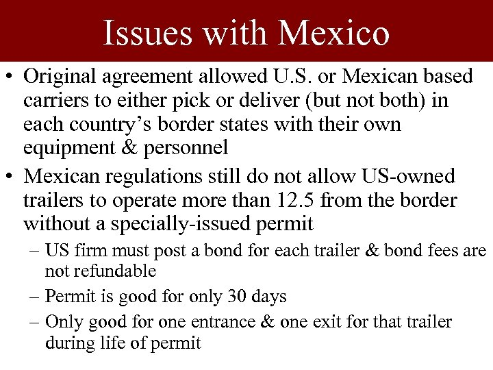 Issues with Mexico • Original agreement allowed U. S. or Mexican based carriers to
