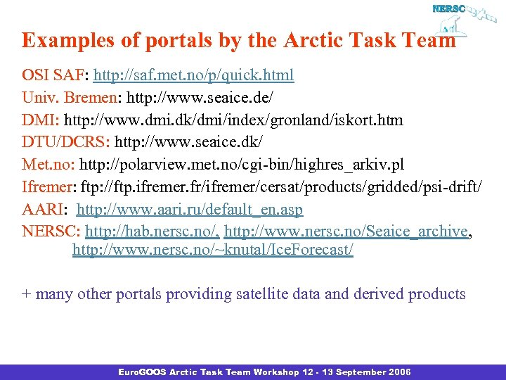 Examples of portals by the Arctic Task Team OSI SAF: http: //saf. met. no/p/quick.