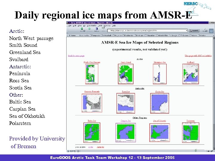 Daily regional ice maps from AMSR-E Arctic: North West passage Smith Sound Greenland Sea