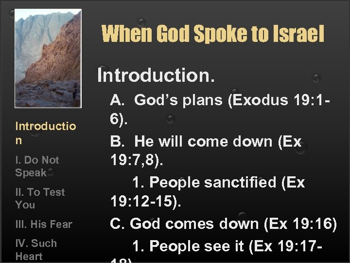 When God Spoke to Israel Introduction. Introductio n I. Do Not Speak II. To