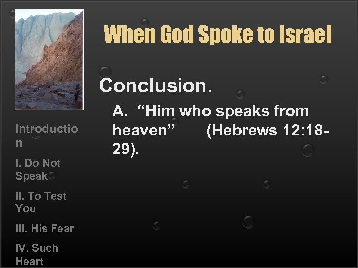 When God Spoke to Israel Conclusion. Introductio n I. Do Not Speak II. To