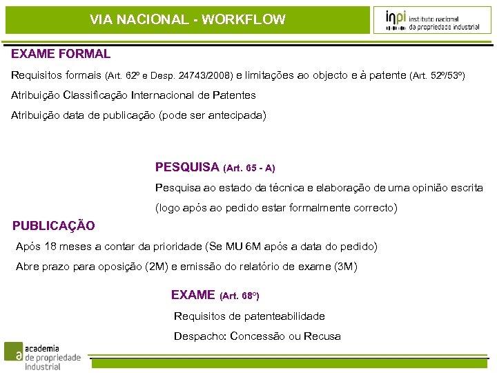 VIA NACIONAL - WORKFLOW EXAME FORMAL Requisitos formais (Art. 62º e Desp. 24743/2008) e
