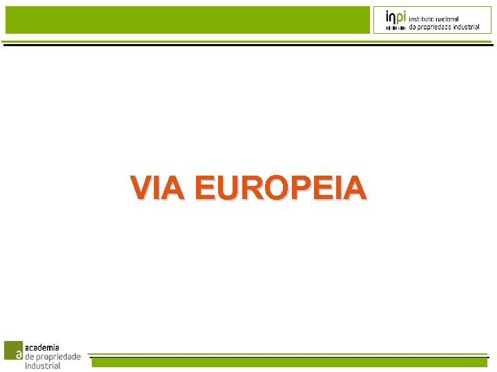 VIA EUROPEIA