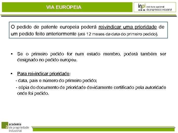 VIA EUROPEIA O pedido de patente europeia poderá reivindicar uma prioridade de um pedido
