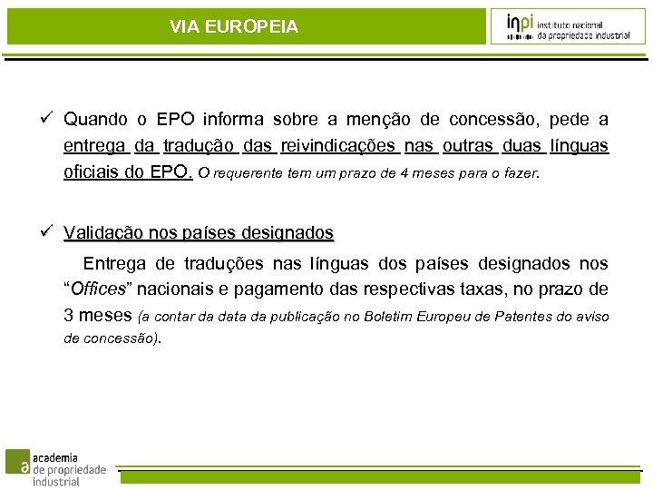 VIA EUROPEIA Quando o EPO informa sobre a menção de concessão, pede a entrega
