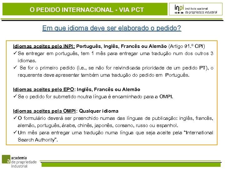 O PEDIDO INTERNACIONAL - VIA PCT Em que idioma deve ser elaborado o pedido?