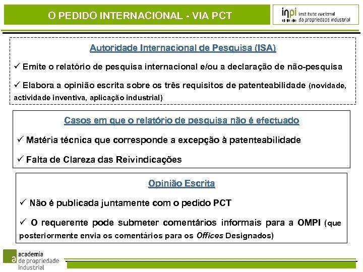 O PEDIDO INTERNACIONAL - VIA PCT Autoridade Internacional de Pesquisa (ISA) Emite o relatório