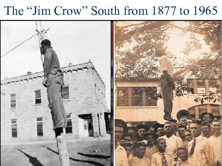 "The ""Jim Crow"" South from 1877 to 1965"