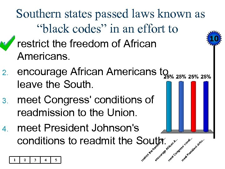 "Southern states passed laws known as ""black codes"" in an effort to restrict the"