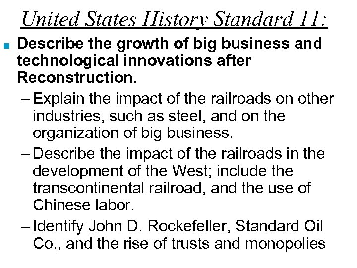 United States History Standard 11: ■ Describe the growth of big business and technological
