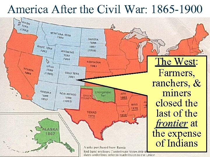 America After the Civil War: 1865 -1900 The West: The West Farmers, ranchers, &