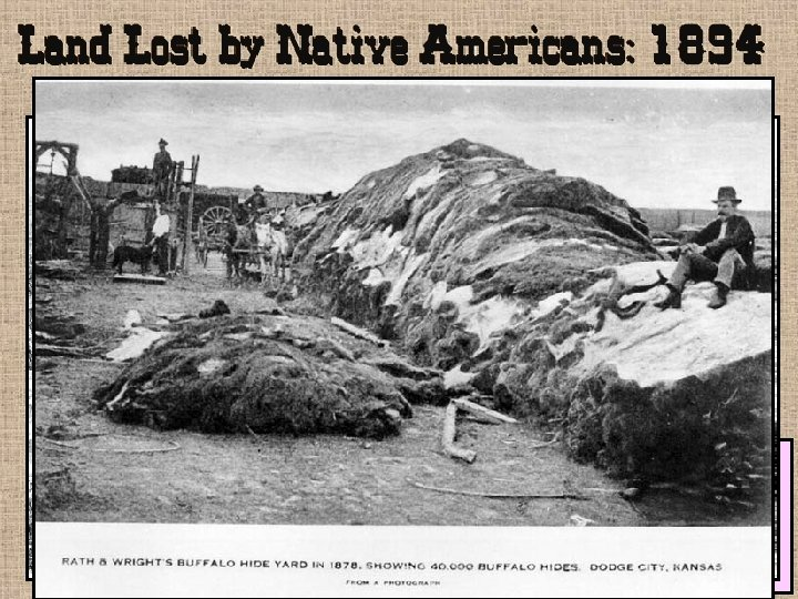 The Original Native Americans Indian tribes retained only a few reservations set aside by