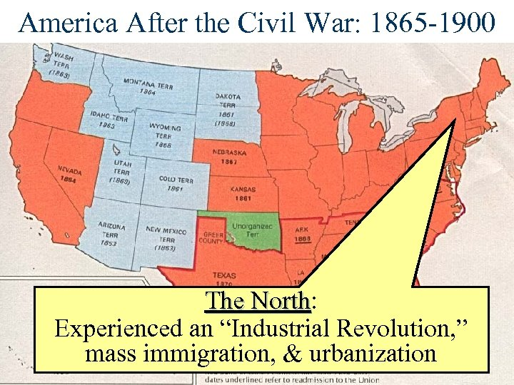 "America After the Civil War: 1865 -1900 The North: The North Experienced an ""Industrial"