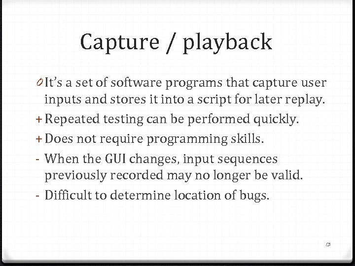 Capture / playback 0 It's a set of software programs that capture user inputs
