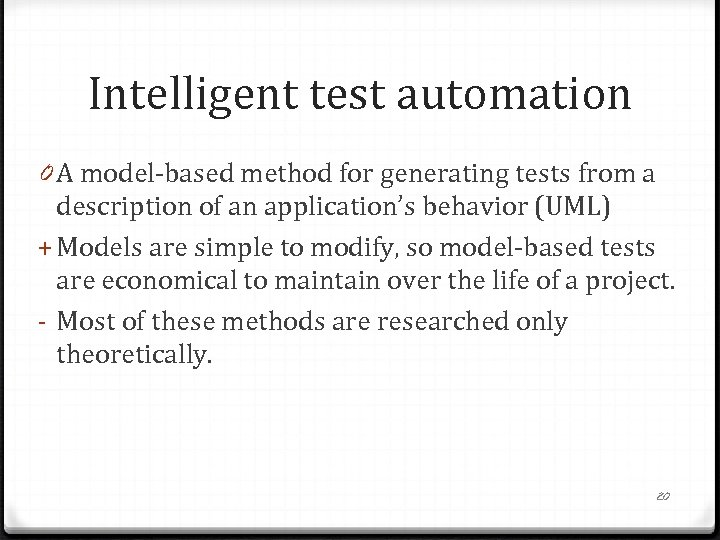 Intelligent test automation 0 A model-based method for generating tests from a description of