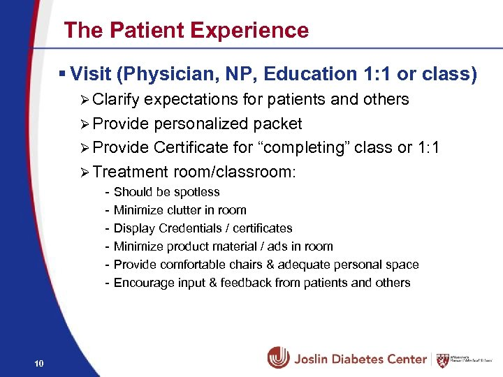 The Patient Experience § Visit (Physician, NP, Education 1: 1 or class) Ø Clarify