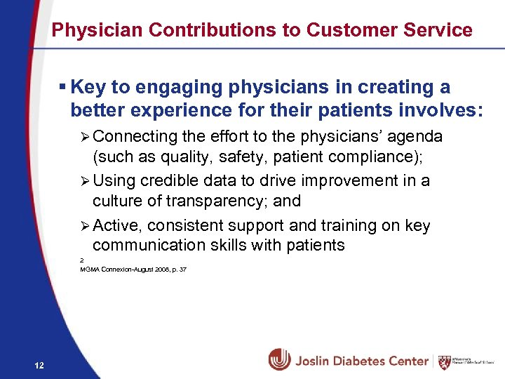 Physician Contributions to Customer Service § Key to engaging physicians in creating a better