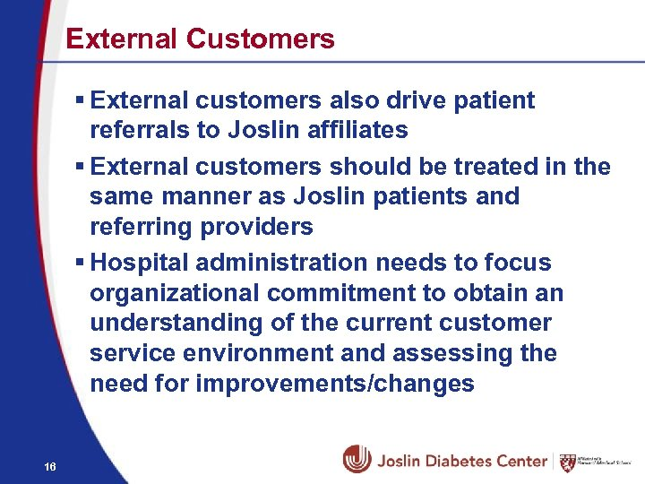 External Customers § External customers also drive patient referrals to Joslin affiliates § External