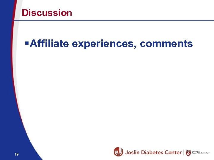 Discussion § Affiliate experiences, comments 19