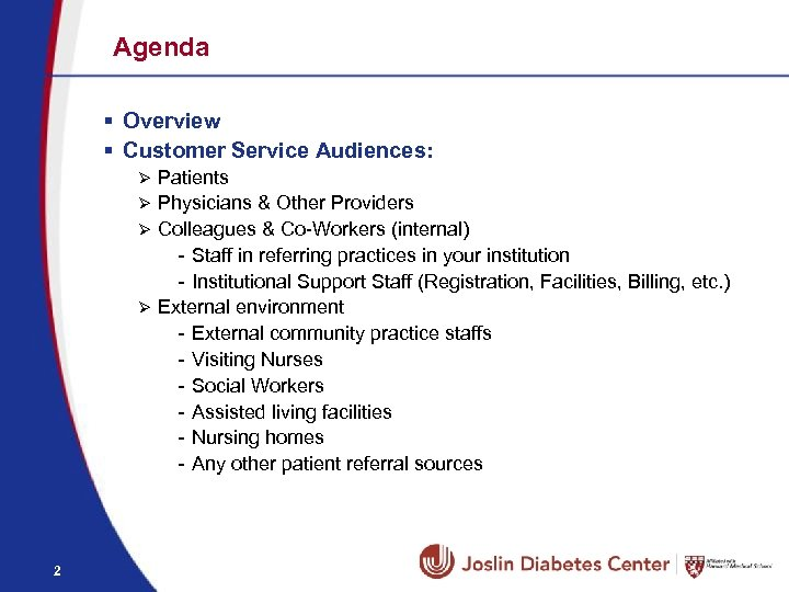 Agenda § Overview § Customer Service Audiences: Patients Ø Physicians & Other Providers Ø