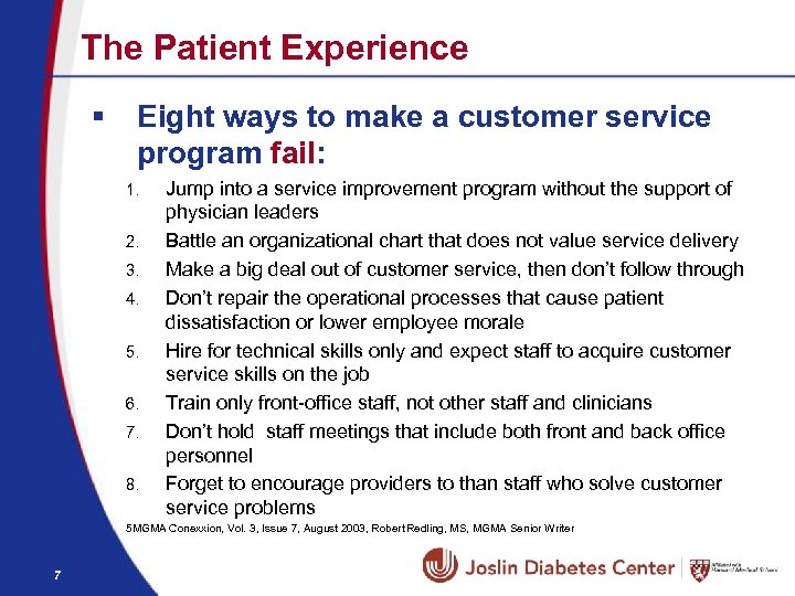 The Patient Experience § Eight ways to make a customer service program fail: 1.