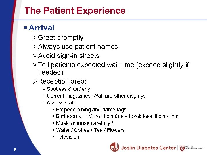 The Patient Experience § Arrival Ø Greet promptly Ø Always use patient names Ø