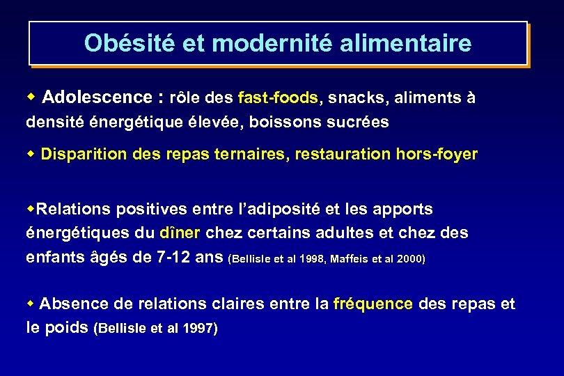 Obésité et modernité alimentaire w Adolescence : rôle des fast-foods, snacks, aliments à densité