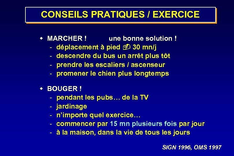 CONSEILS PRATIQUES / EXERCICE w MARCHER ! une bonne solution ! - déplacement à