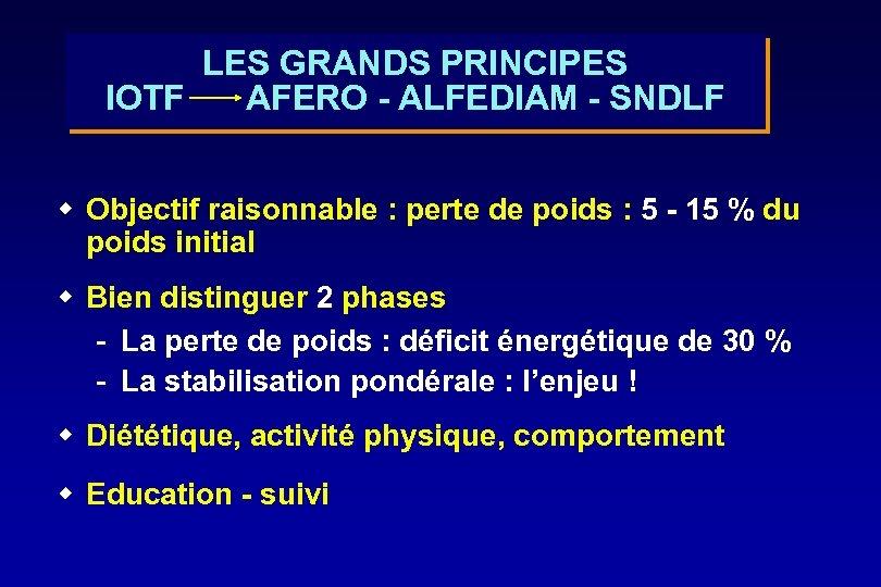 LES GRANDS PRINCIPES IOTF AFERO - ALFEDIAM - SNDLF w Objectif raisonnable : perte