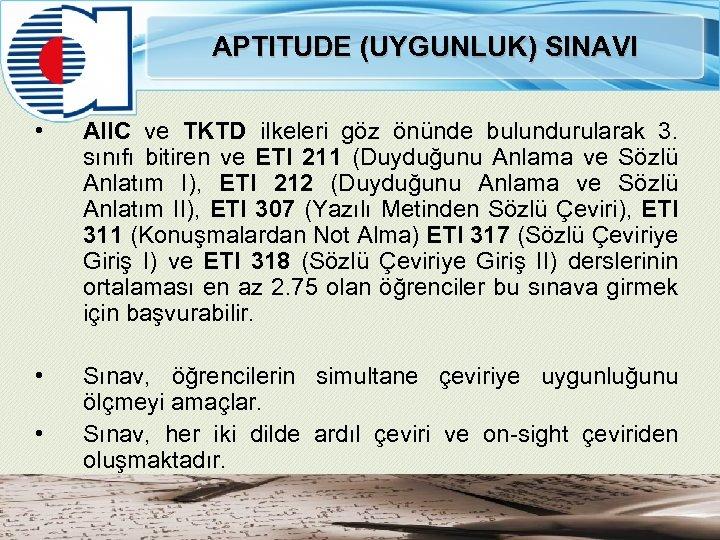APTITUDE (UYGUNLUK) SINAVI • AIIC ve TKTD ilkeleri göz önünde bulundurularak 3. sınıfı bitiren