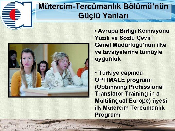 Mütercim-Tercümanlık Bölümü'nün Güçlü Yanları • Avrupa Birliği Komisyonu Yazılı ve Sözlü Çeviri Genel Müdürlüğü'nün